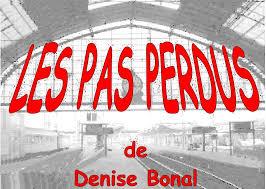 LES PAS PERDUS de Denise Bonal