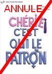 CHERI C'EST QUI LE PATRON ? de Daniela Martins & Romain Henry