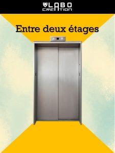 ENTRE DEUX ETAGES par le LABO CREATION (Ecole Centrale)
