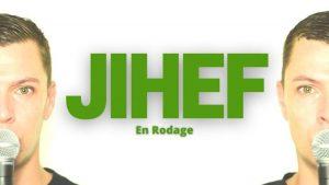 JIHEF EN RODAGE