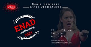 L'ENAD (École Nantaise d'Art Dramatique) Formation professionnelle - AUDITIONS A PARTIR DU 22 MAI 2021